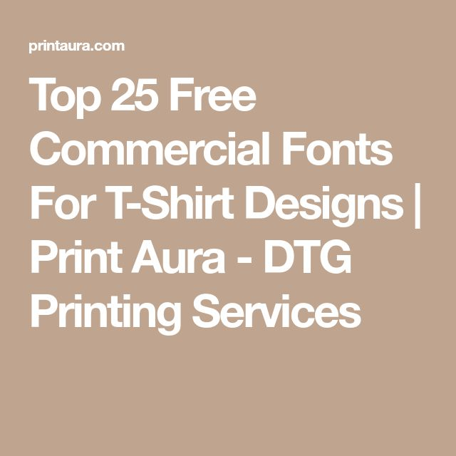 Top 25 Free Commercial Fonts For T-Shirt Designs | Print Aura - DTG Printing Services