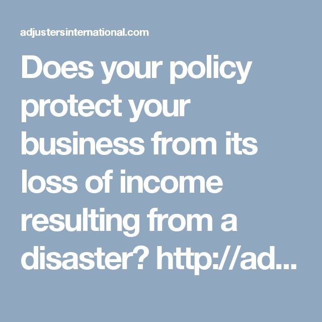 Does your policy protect your business from its loss of income resulting from a disaster? http://adjustersinternational.com/commercial-claims/loss-type/business-interruption/  #BusinessInterruption #BusinessContinuity #BI #BC #Insurance #Income #Finances