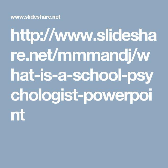 http://www.slideshare.net/mmmandj/what-is-a-school-psychologist-powerpoint