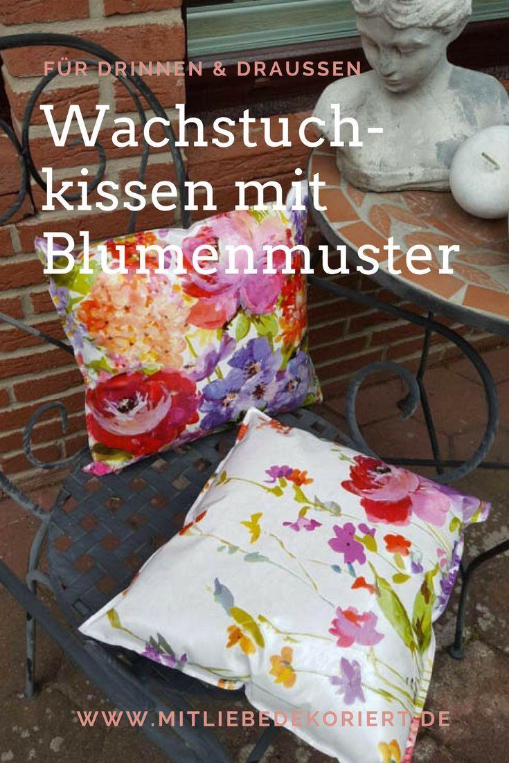 Wachstuchkissen Outdoor Kissen Blumen Mit Liebe Dekoriert Kissen Wachstuch Dekorieren