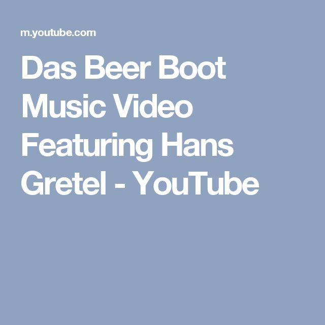 Das Beer Boot Music Video Featuring Hans Gretel - YouTube