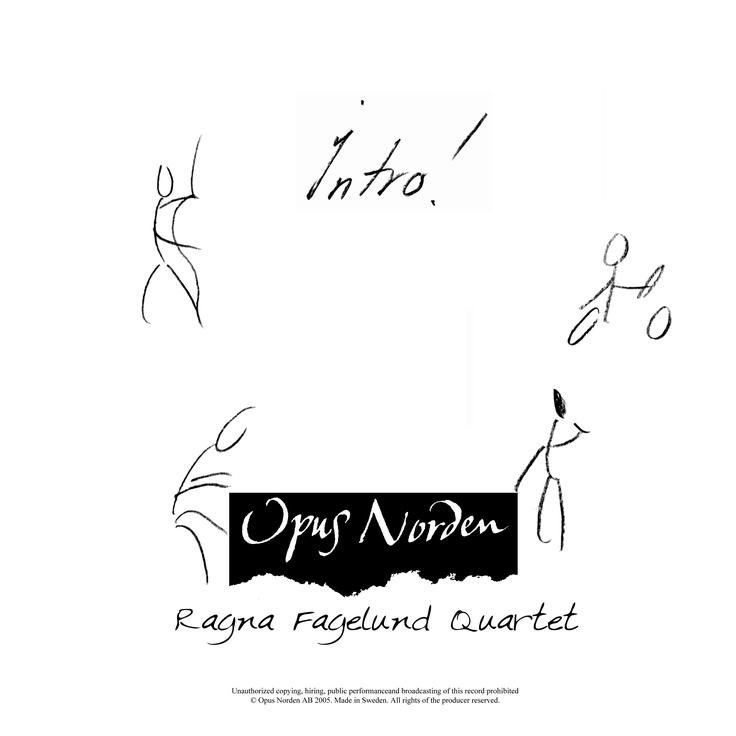 Ragna Fagelund Quartet : Intro! Design: Jon Manker http://www.opusnorden.com/se/jazzsv/intro/