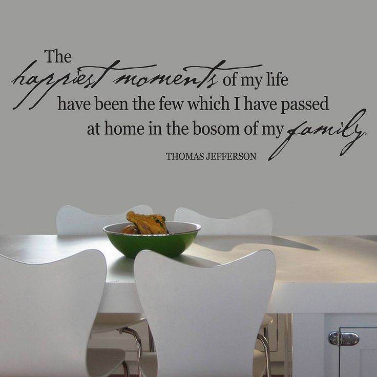 the happiest moment i spent with my family Thomas jefferson — 'the happiest moments of my life have been the few which i  have passed at home in the bosom of my family.