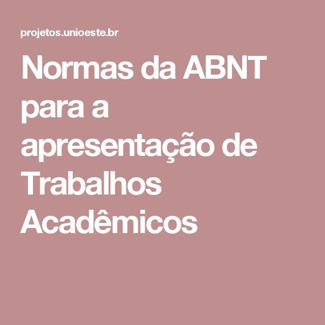 Normas da ABNT para a apresentação de Trabalhos Acadêmicos