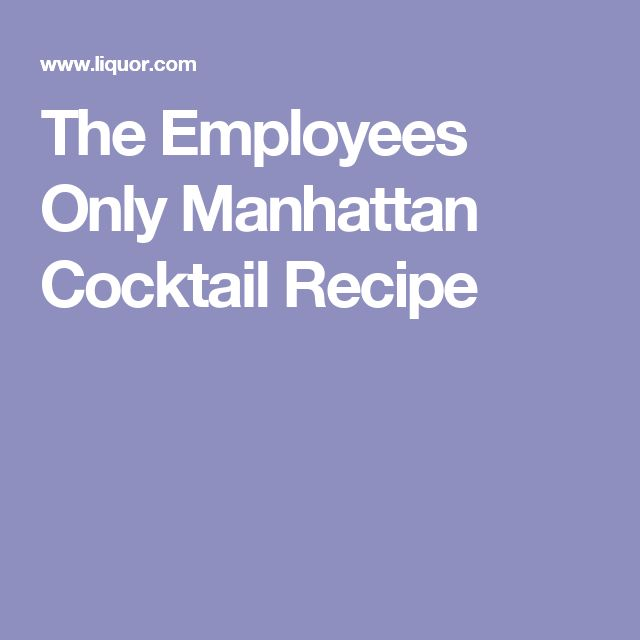 The Employees Only Manhattan Cocktail Recipe