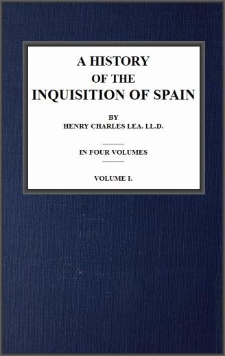 A History of the Inquisition of Spain; vol. 1 free ebooks downloads on http://www.bookchums.com/free-ebooks/a-history-of-the-inqu/NjAwNTI=.html
