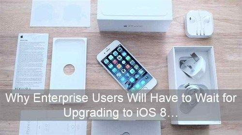 Apple's bigger iPhone 6 versions are out, and iOS 8 is here too! But enterprise IT managers and CIOs are taking their time upgrading. Here are the three most common reasons we heard from our developers, partners and clients why they will have to wait for Updating to iOS 8.