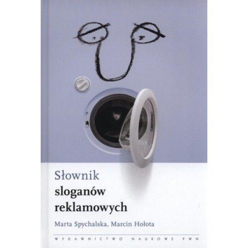 Słownik sloganów reklamowych, Marta Spychalska, Marcin Hołota