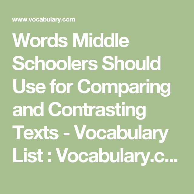 Words Middle Schoolers Should Use for Comparing and Contrasting Texts - Vocabulary List : Vocabulary.com