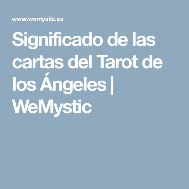 Significado de las cartas del Tarot de los Ángeles   WeMystic