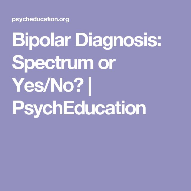Bipolar Diagnosis: Spectrum or Yes/No? | PsychEducation