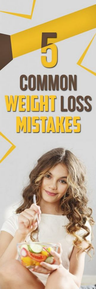 5 Common Weight Loss Mistakes