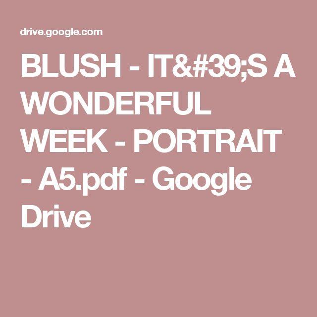BLUSH - IT'S A WONDERFUL WEEK - PORTRAIT - A5.pdf - Google Drive