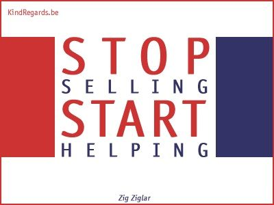 Stop selling start helping.