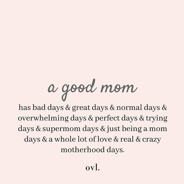 A Good Mom Has All Of These Stop Being So Hard On Yourself And Remember That You Re A Good Mom No M Mom Life Quotes Quotes About Motherhood Best Mom Quotes