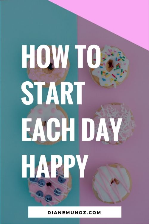 How to Start Each Day Happy | Are you tired of racing from your bed to school in a flurry of anxiety? Here are some easy things you can do in the morning to start each a day happy and relaxed. Click through to read the post.