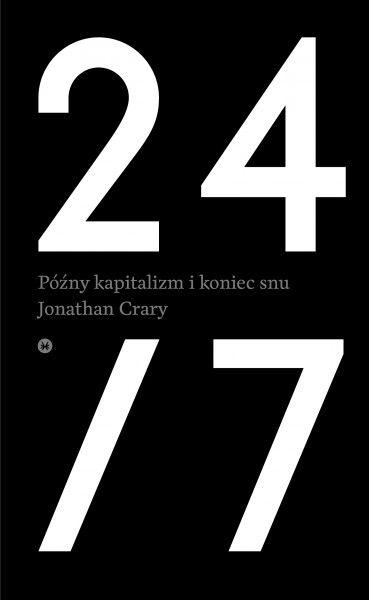Fragment książki 24/7. Późny kapitalizm ikoniec snu, która ukaże się wwydawnictwie Karakter 17 sierpnia 2015 roku. Tytuł pochodzi od redakcji