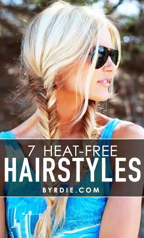7 heat-free #hairstyles that are perfect for #summer, and even better for the health of your #hair