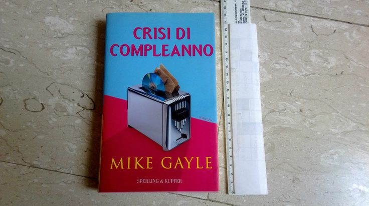 Libro CRISI DI COMPLEANNO Mike Gayle * Sperling & Kupfer