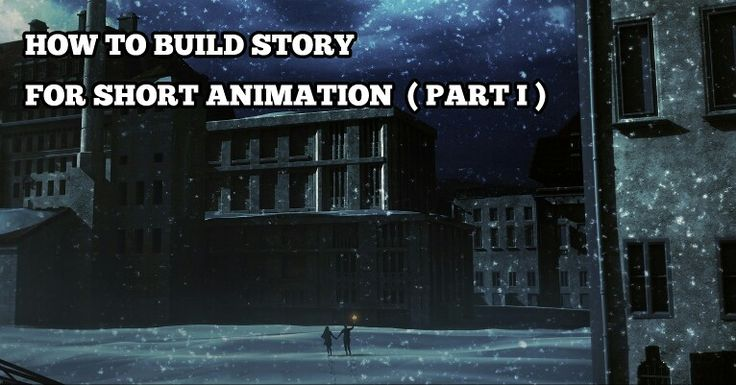 How to build story for short animation at www.mementoanimation.com /tutorials section
