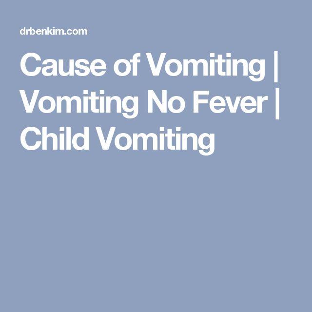 Cause of Vomiting | Vomiting No Fever | Child Vomiting