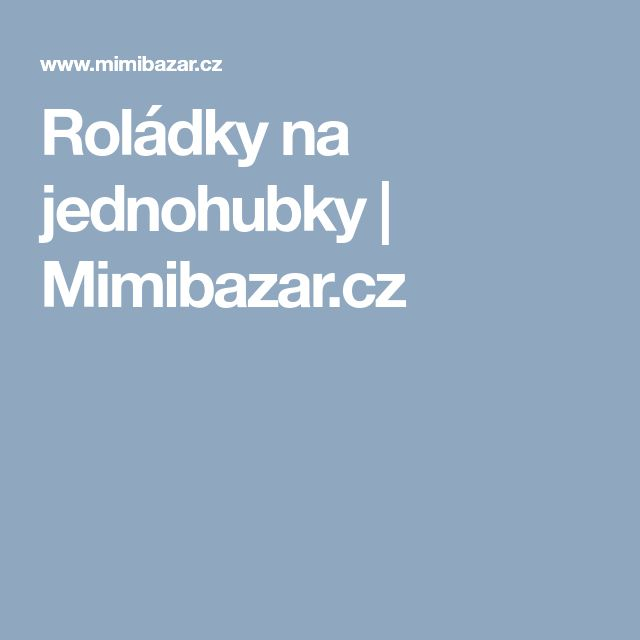 Roládky na jednohubky   Mimibazar.cz