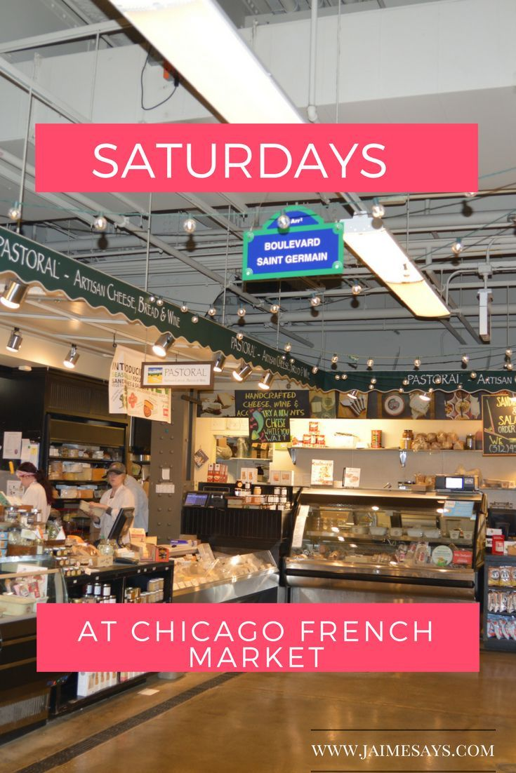 Spend your Saturday Exploring the Chicago French Market