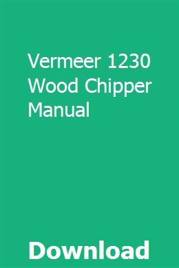 vermeer brush chipper manual