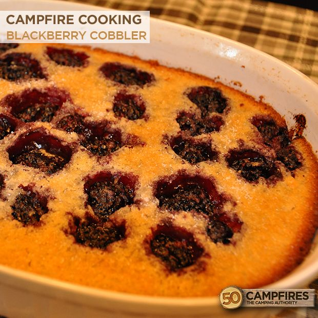 blackberry cobbler over the camp fire or cook stove--make ...