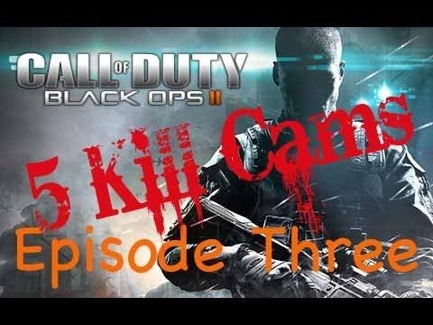 Five Kill Cams - Call of Duty Black Ops 2 - Episode Three - Noob Noob Noob