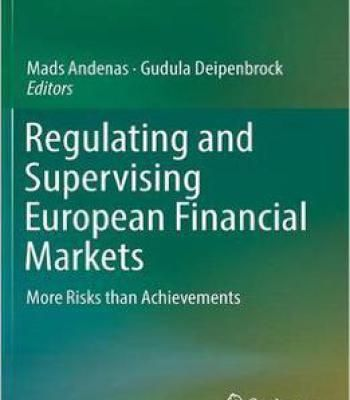 Regulating And Supervising European Financial Markets: More Risks Than Achievements PDF
