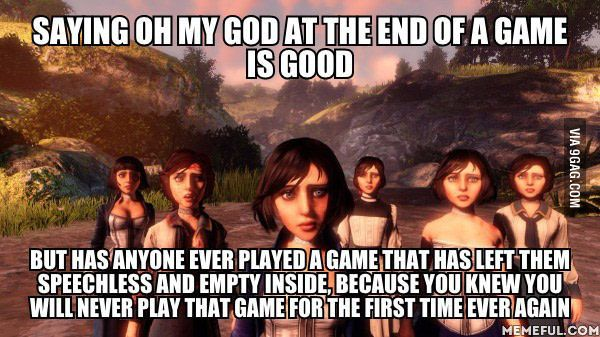 One of mine is Bioshock Infinite - 9GAG