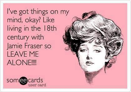 This is me right now. My new obsession! Outlander series! I love Jamie Fraser!!