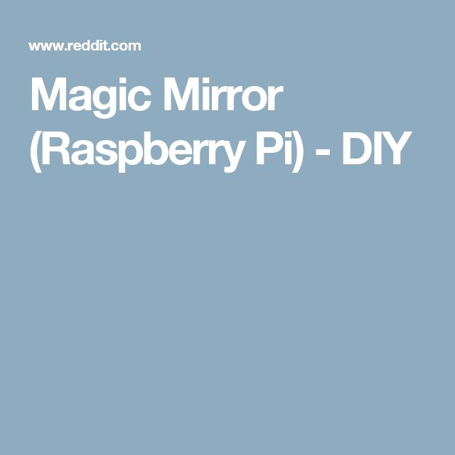 Magic Mirror (Raspberry Pi) - DIY