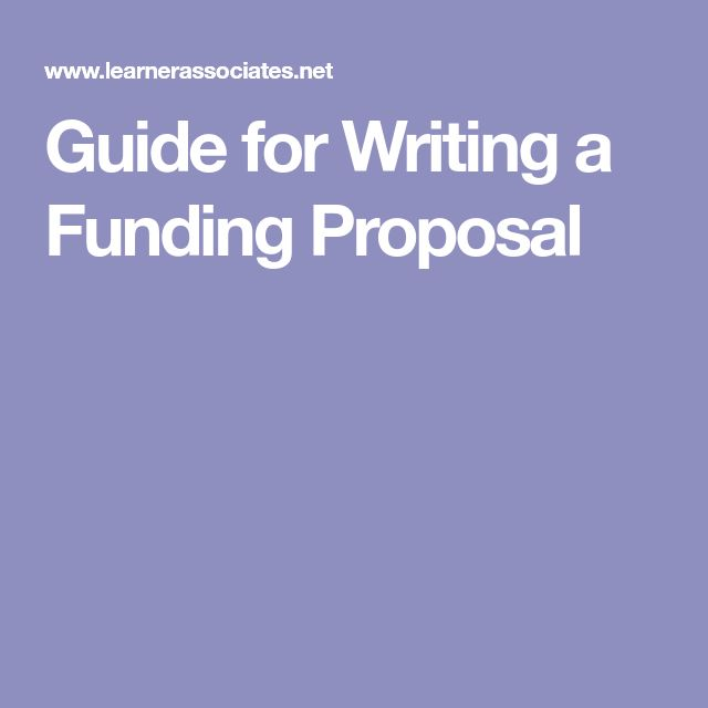 Guide for Writing a Funding Proposal