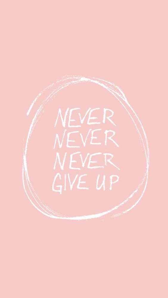 Never Give Up Inspirational Quotes Quotes Wallpaper Iphone