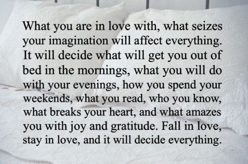 What you love.: In Love, Inspiration, Life, Food For Thoughts, Stay True, Fall, Favorite Quotes, Love Quotes, True Stories