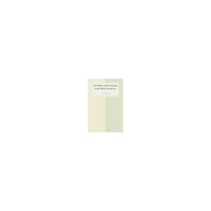 An Outline of the Grammar of the Safaitic I ( Studies in Semitic Languages and Linguistics) (Bilingual)