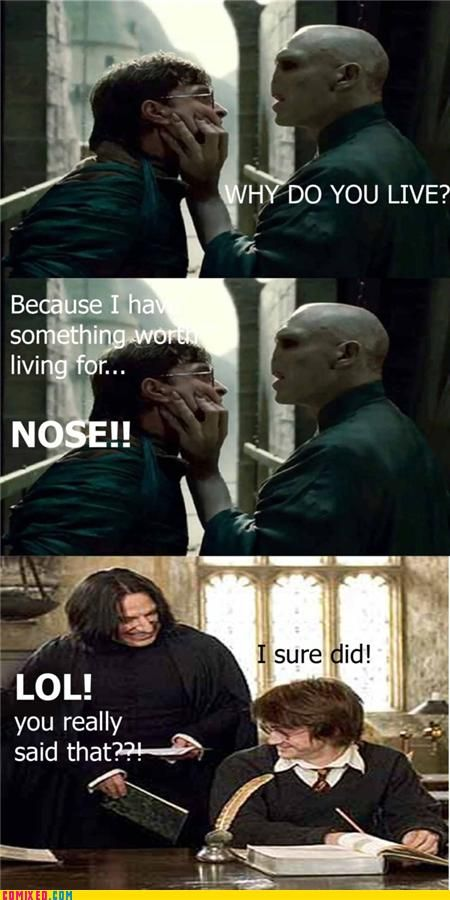 Haha the nose jokes for Voldemort always make me laugh.
