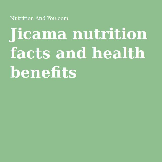 Jicama nutrition facts and health benefits