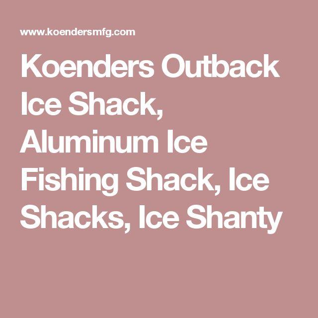 Koenders Outback Ice Shack, Aluminum Ice Fishing Shack, Ice Shacks, Ice Shanty