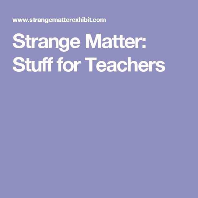 Strange Matter: Stuff for Teachers