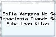 http://tecnoautos.com/wp-content/uploads/imagenes/tendencias/thumbs/sofia-vergara-no-se-impacienta-cuando-se-sube-unos-kilos.jpg Caracol TV. Sofía Vergara no se impacienta cuando se sube unos kilos, Enlaces, Imágenes, Videos y Tweets - http://tecnoautos.com/actualidad/caracol-tv-sofia-vergara-no-se-impacienta-cuando-se-sube-unos-kilos/
