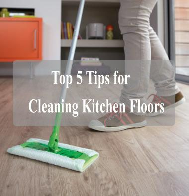 Top 5 Tips for Cleaning Kitchen Floors – Everyone Must Read To Know