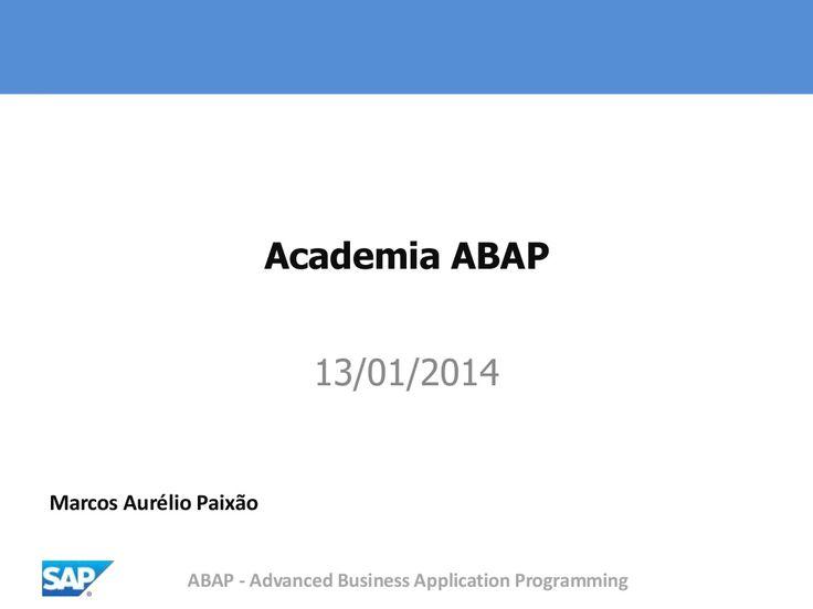 Treinamento SAP ABAP by Marcos Aurelio Paixao via slideshare