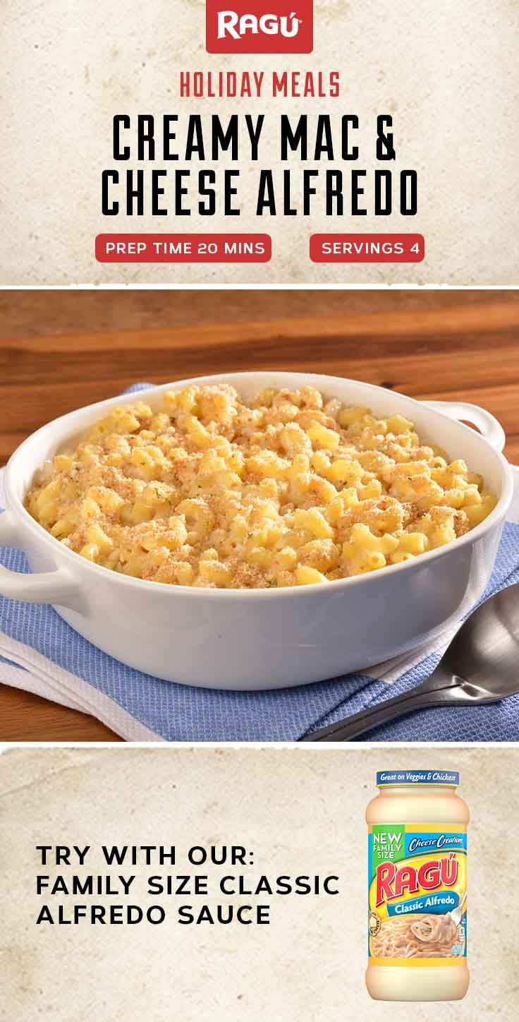 Use the RAGÚ® Family Size Classic Alfredo Sauce to make enough of this Mac & Cheese dish to feed the whole extended family this Thanksgiving.