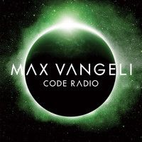 Max Vangeli Presents-CODE RADIO-Episode 010 by Max Vangeli/SoundCloud