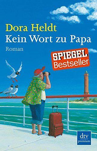 Kein Wort zu Papa: Roman: Amazon.de: Dora Heldt: Bücher