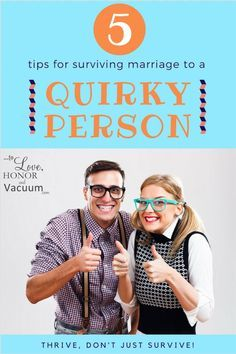 5 Tips to Surviving Marriage to a Quirky Person: Because most of us marry opposites, and opposites attract--but here's what to do when opposites start bugging you!