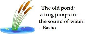 "famous haiku - ""Old Pond"" - Basho poem."